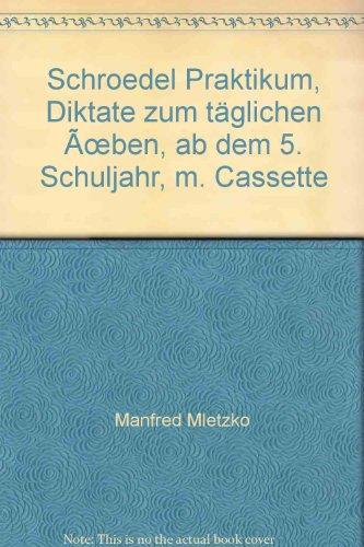 9783507220171: Schroedel Praktikum, Diktate zum täglichen Ãœben, ab dem 5. Schuljahr, m. Cassette