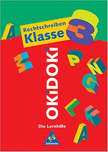 9783507221000: OKiDOKi - Die Lernhilfe: OKiDOKi, Die Lernhilfe, Rechtschreiben Klasse 3, neue Rechtschreibung