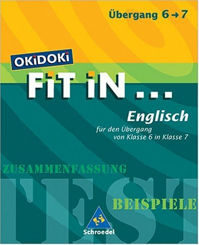 9783507222717: OKiDOKi. Fit In... Englisch. Für den Übergang von Klasse 6 in Klasse 7: Zusammenfassung, Beispiele