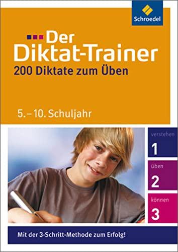 9783507223110: Der Diktat-Trainer, 5.-10. Schuljahr: 200 Diktate zum Ãœben
