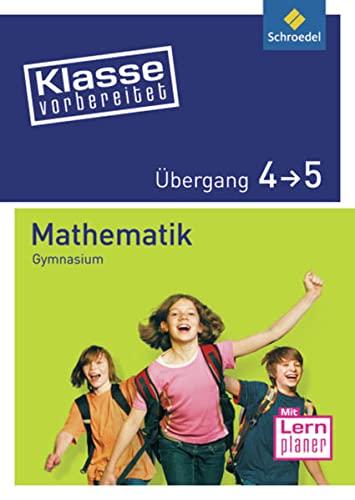 9783507223219: Klasse vorbereitet. Mathematik Übergang 4 / 5. Gymnasium