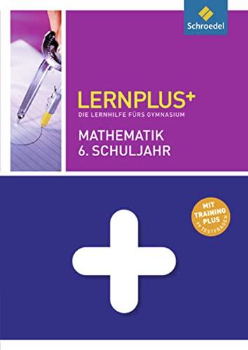 9783507231573: Lernplus Mathematik 6: Die Lernhilfe f�rs Gymnasium
