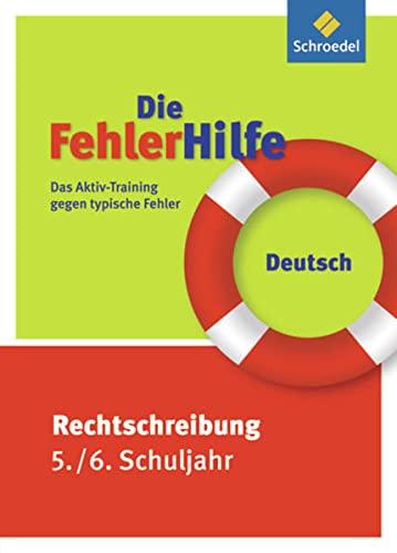 Die FehlerHilfe. Deutsch Rechtschreibung 5 / 6: Deutsch Rechtschreibung 5 / 6: Das Aktiv-Training gegen typische Fehler - Kowoll, Annet