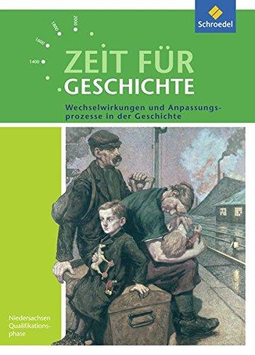 9783507368330: Zeit für Geschichte Oberstufe 2. Schülerband. Niedersachsen: Themenband: Wechselwirkungen und Anpassungsprozesse - Ausgabe 2014