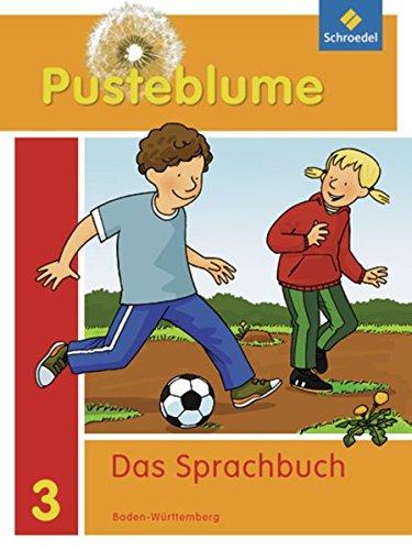 9783507400085: Pusteblume. Das Sprachbuch 3. Schulerband. Baden-Wurttemberg: Ausgabe 2010