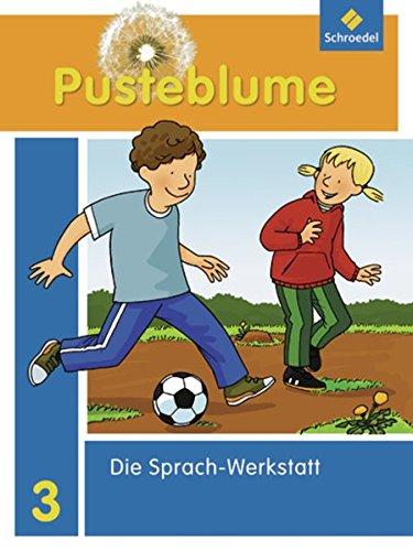 9783507400627: Pusteblume 3. Sprach - Werkstatt: Die Werkstatt-Sammlung - Ausgabe 2010