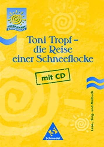 9783507404090: Ideenmarkt Grundschule: Toni Tropf - die Reise einer Schneeflocke. Ein Lese-, Sing- und Malbuch. (Lernmaterialien)