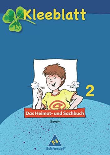 9783507407923: Kleeblatt. Das Heimat- und Sachbuch 2. Schülerband. Bayern