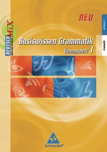 9783507410787: Basiswissen Grammatik 1. Basiswissen. Übungsheft: Ab Klasse 5. Ausgabe 2006