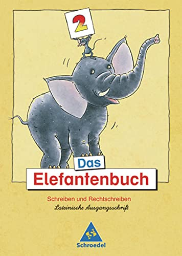 9783507411166: Das Elefantenbuch. 2. Schuljahr. Lateinische Ausgangsschrift. Neubearbeitung: Schreiben und Rechtschreiben