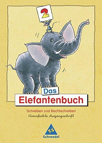 9783507411173: Das Elefantenbuch. 2. Schuljahr. Vereinfachte Ausgangsschrift. Neubearbeitung: Schreiben und Rechtschreiben