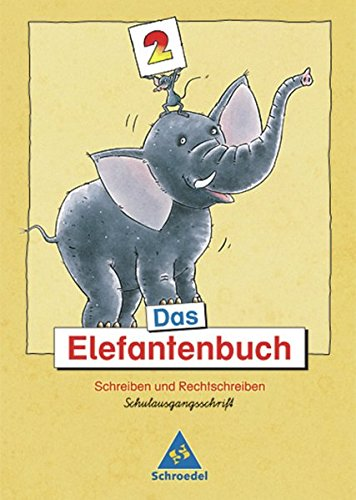 9783507411180: Das Elefantenbuch. 2. Schuljahr. Schulausgangsschrift: Schreiben und Rechtschreiben