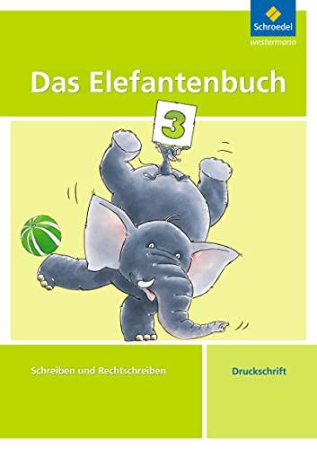 9783507411265: Das Elefantenbuch 3. Arbeitsheft. Druckschrift