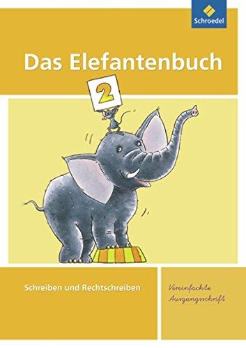 9783507411647: Das Elefantenbuch 2. Arbeitsheft. Vereinfachte Ausgangsschrift