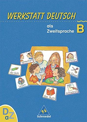 9783507412828: Werkstatt Deutsch als Zweitsprache, Arbeitsheft. Vol. B. Per la Scuola elementare