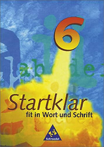 9783507416611: Startklar, neue Rechtschreibung, 6. Klasse