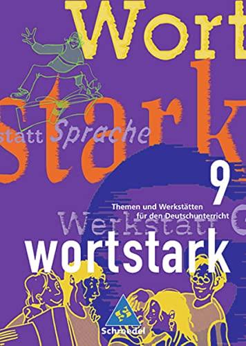 9783507418042: wortstark - Themen und Werkstätten für den Deutschunterricht: Wortstark, Ausgabe Sekundarstufe I, neue Rechtschreibung, Bd.9, 9. Klasse