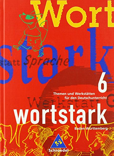 9783507418165: Wortstark, Ausgabe Sekundarstufe I Baden-Württemberg, neue Rechtschreibung, Bd.6, 6. Klasse