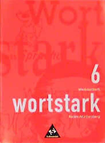 9783507418226: Wortstark, Ausgabe Sekundarstufe I Baden-Württemberg, neue Rechtschreibung, 6. Klasse