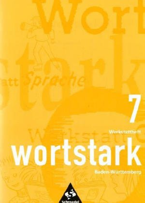 9783507418233: wortstark - Themen und Werkstätten für den Deutschunterricht: Wortstark, Ausgabe Sekundarstufe I Baden-Württemberg, neue Rechtschreibung, 7. Klasse