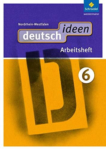 9783507421363: deutsch ideen 6. Arbeitsheft. Nordrhein-Westfalen: Sekundarstufe 1. Ausgabe 2012. (mit Online-Angebot)