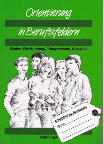 9783507461734: Orientierung in Berufsfeldern. Arbeitsheft zu Berufswahl. Baden-Württemberg. Hauptschule. (Lernmaterialien)