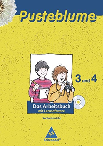 9783507462311: Pusteblume 3 / 4. Das Arbeitsbuch Sachunterricht. Mit CD-ROM. Allgemeine Ausgabe: Ausgabe 2009