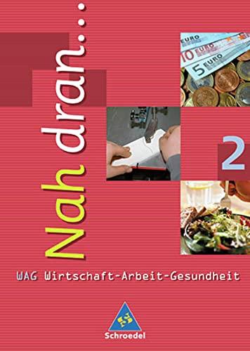 9783507463110: Nah dran.... Wirtschaft - Arbeit - Gesundheit: Nah dran 2 . Wirtschaft, Arbeit, Gesundheit. Schülerbuch. Baden-Württemberg: Hauptschule. 7.-9. Klasse