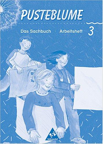 9783507467484: Pusteblume. Das Sachbuch 3. Arbeitsheft. Baden- W�rttemberg. (Lernmaterialien)