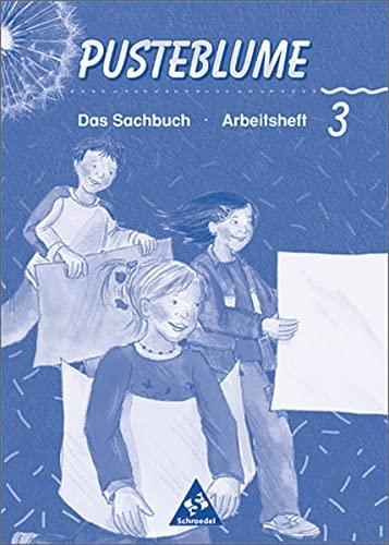 9783507468672: Pusteblume, Das Sachbuch, Neubearbeitung, Ausgabe Bremen, Hamburg, Niedersachsen, neue Rechtschreibung, 3. Schuljahr