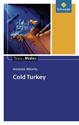Cold Turkey. Texte.Medien: Angelika Mechtel