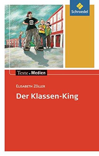 9783507470460: Texte.Medien: Elisabeth Zöller: Der Klassen-King: Textausgabe mit Materialien