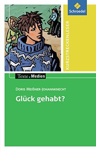 9783507470545: Glück gehabt? Texte.Medien: Textausgabe mit Aufgabenanregungen und Materialteil