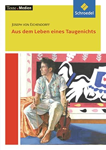 9783507470651: Aus dem Leben eines Taugenichts: Textausgabe mit Materialien