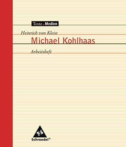 Michael Kohlhaas. Arbeitsheft: Kleist, Heinrich Von