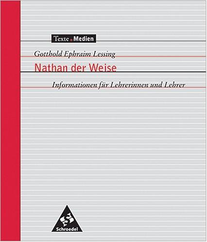 9783507472112: Gotthold Ephraim Lessing Nathan der Weise - Informationen für Lehrerinnen und Lehrer (Livre en allemand)