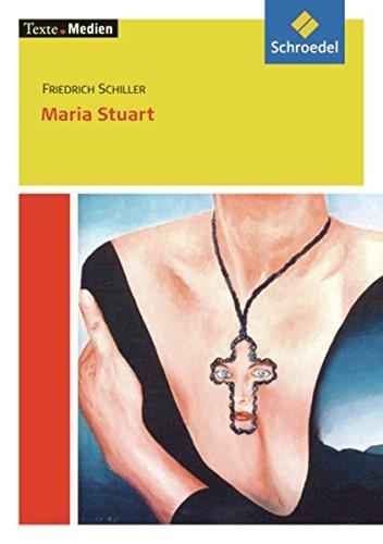 Texte.Medien: Maria Stuart, Textausgabe mit Materialien: Friedrich Schiller