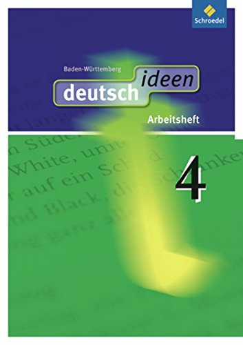 9783507476196: deutsch ideen 4. Arbeitsheft. Baden-Württemberg