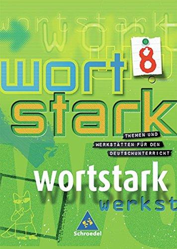 9783507480032: Wortstark. SprachLeseBuch 8. Neubearbeitung. Rechtschreibung 2006. Hamburg, Hessen, Nordrhein-Westfalen, Rheinland-Pfalz, Schleswig-Holstein: 7./8. ... Gesamtschule, Hauptschule, Regionale Schule