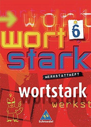 9783507480070: Wortstark. Werkstattheft 6. Neubearbeitung. Hamburg, Hessen, Nordrhein-Westfalen, Rheinland-Pfalz, Schleswig-Holstein