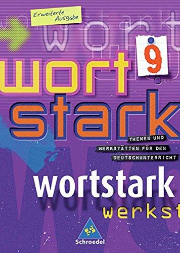 9783507480292: Wortstark. SprachLeseBuch 9. Erweiterte Ausgabe. Rechtschreibung 2006: Themen und Werkstätten für den Deutschunterricht