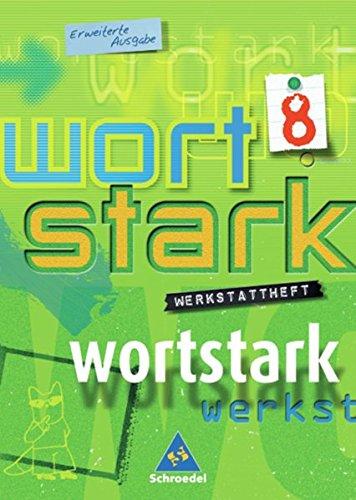 9783507480346: Wortstark. Werkstattheft 8. Erweiterte Ausgabe. Rechtschreibung 2006. Berlin, Brandenburg, Bremen, Hamburg, Hessen, Mecklenburg-Vorpommern, ... Realschule, Regionale Schule