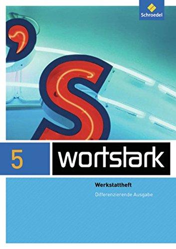 9783507482319: wortstark. Werkstattheft 5 - Differenzierende Allgemeine Ausgabe