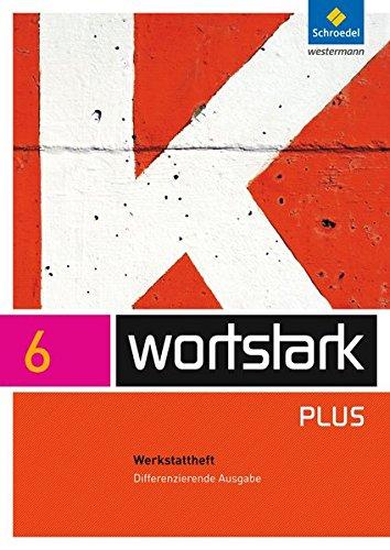 9783507482326: wortstark 6. Werkstattheft. Differenzierende Allgemeine Ausgabe: Ausgabe 2009