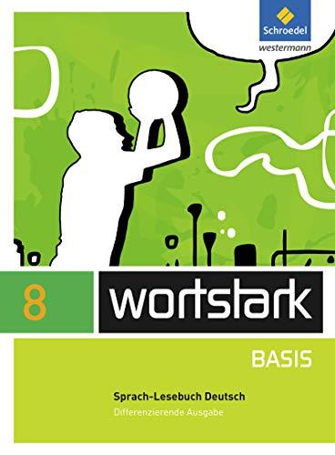 9783507483439: wortstark Basis 8. SprachLeseBuch. Differenzierende Allgemeine Ausgabe: Ausgabe 2012