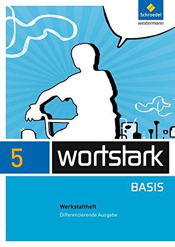 9783507483460: wortstark Basis 5. Werkstattheft. Differenzierende Allgemeine Ausgabe: Ausgabe 2012