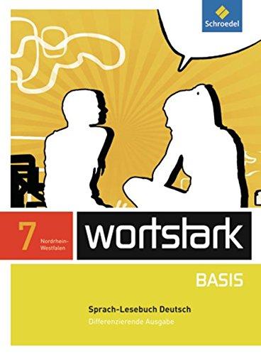 9783507483903: wortstark Basis 7. SprachLeseBuch. Differenzierende Ausgabe. Nordrhein-Westfalen: Ausgabe 2012