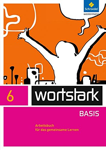 9783507484344: wortstark 6. Arbeitsbuch. Zusatzmaterial Basis