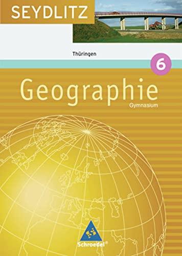 9783507522428: Seydlitz Geographie 6. Schülerband. Gymnasium. Thüringen: Ausgabe 2005 ( Klasse 10 )