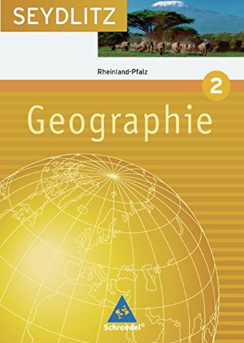 9783507525726: Seydlitz Geographie 2. Sch�lerband. Gymnasium. Rheinland-Pfalz: Ausgabe 2008